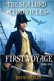 First Voyage (The Sea Lord Chronicles Book 1) by [Healey, David]