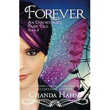 Forever: An Unfortunate Fairy Tale (Volume 5) by Chanda Hahn (2015-06-08)