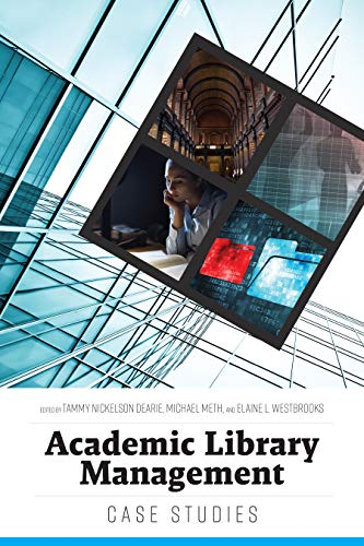 Academic Library Management: Case Studies Descargar PDF Gratis