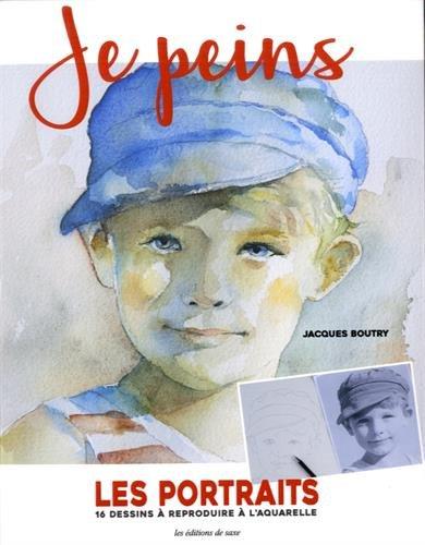 Je peins : Les portraits, 16 dessins à reproduire à l'aquarelle