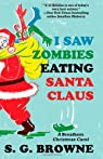 I Saw Zombies Eating Santa Claus: A Breathers Christmas Carol par Browne