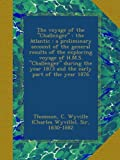 The voyage of the Challenger : the Atlantic : a preliminary account of the general results of the exploring voyage of H.M.S.Challenger during the year 1873 and the early part of the year 1876