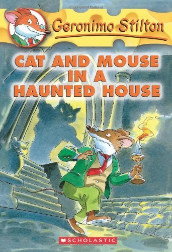 Cat and Mouse in a Haunted House (Geronimo Stilton, No. 3) by Geronimo Stilton (2004) Paperback