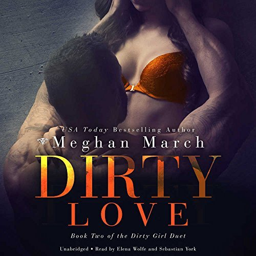 Dirty Love (Dirty Girl Duet, Book 2) by Meghan March (2016-05-31)