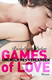 Games of Love -  Unendliches Verlangen: Roman (KNAUR eRIGINALS) von Rachel van Dyken