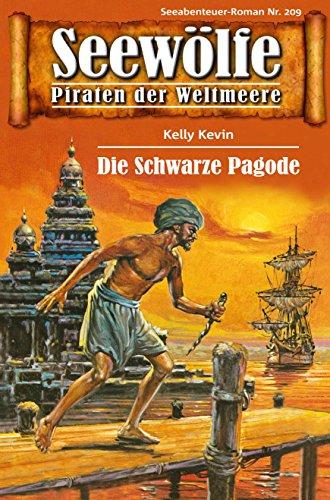 Seewölfe - Piraten der Weltmeere 209: Die Schwarze Pagode (German Edition)