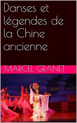 Danses et légendes de la Chine ancienne