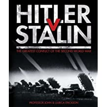 Hitler V Stalin: The Greatest Conflict of the Second World War