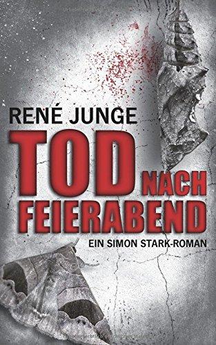 Buchseite und Rezensionen zu 'Tod nach Feierabend (Simon Stark Reihe, Band 8)' von René Junge