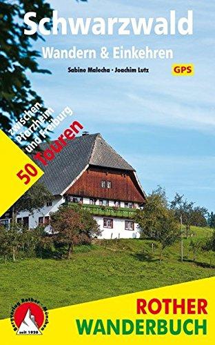 Preisvergleich Produktbild Schwarzwald – Wandern & Einkehren: 50 Touren zwischen Pforzheim und Freiburg. Mit GPS-Daten (Rother Wanderbuch)