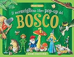 Idea Regalo - Il meraviglioso libro pop-up del bosco. Ediz. a colori