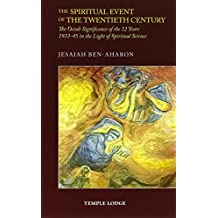 The Spiritual Event of the Twentieth Century: The Occult Significance of the 12 Years 1933-45 in the Light of Spiritual Science