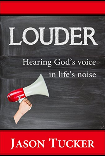 louder-hearing-gods-voice-in-lifes-noise-english-edition