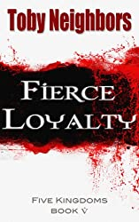 Fierce Loyalty (The Five Kingdoms Book 5) (English Edition)