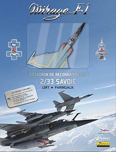 Coffret Mirage F1. Tome 2, Escadron de reconnaissance 2/33 Savoie : Avec une maquette en mtal d'un Mirage F1 au 1/72me