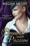 Bound with Passion by Megan Mulry (2015-07-02)
