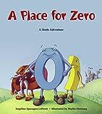 A Place for Zero: A Math Adventure (Charlesbridge Math Adventures) (Charlesbridge Math Adventures (Paperback))