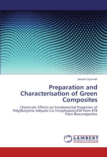 Preparation and Characterisation of Green Composites: Chemicals' Effects on Fundamental Properties of Poly(Butylene Adipate-Co-Terephtalate)/Oil Palm EFB Fibre Biocomposites