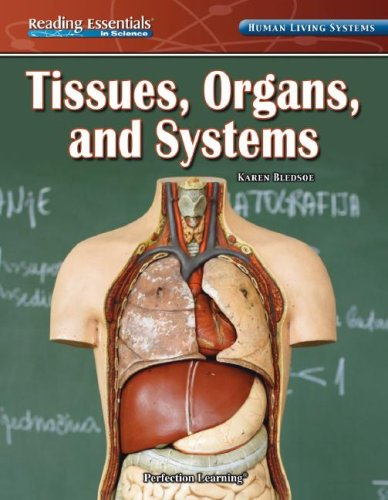 Tissues, Organs, and Systems (Reading Essentials in Science; Human Living Systems)