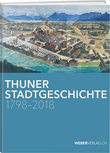 Thuner Stadtgeschichte 1798–2018