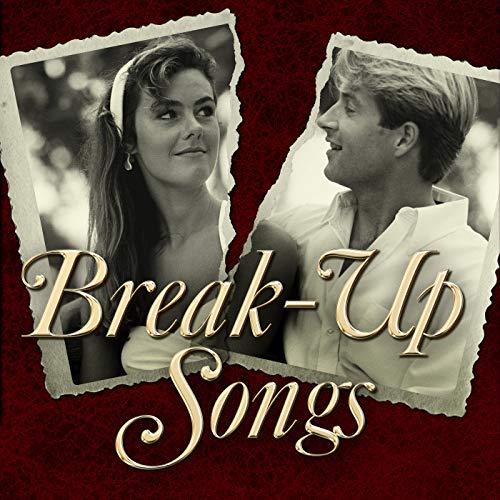Break-Up Songs [Explicit]