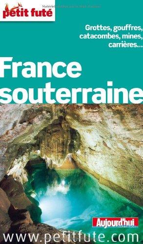 Petit Futé France souterraine