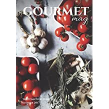 The Gourmet Mag | The Tomato Red  Issue |  Summer 2017: An Italian Cooking Magazine by Gourmet Project  | Print edition