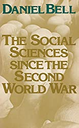 Social Sciences since the Second World War (Issues in Contemporary Civilization)
