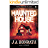 Haunted House - A Novel of Terror (The Konrath Horror Collective)