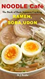 Image de NOODLE Café RAMEN, SOBA, UDON: The Book of Basic Japanees Cooking (English Edition)