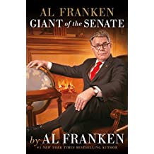 Al Franken, Giant of the Senate (English Edition)