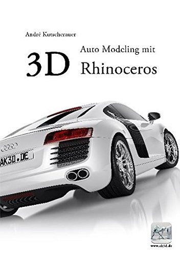 3D Auto Modeling mit Rhinoceros: Ein kompletter Schritt für Schritt Lehrgang. (Rhino 3d)