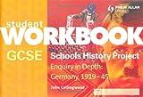 GCSE SHP: Enquiry in Depth - Germany 1919-1945 Workbook