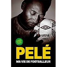 Pelé ma vie de footballeur