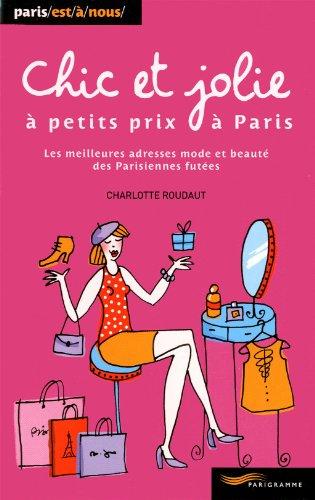 Chic et jolie à petits prix à Paris 2011