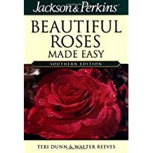 Beautiful Roses Made Easy Southern (Jackson & Perkins Beautiful Roses Made Easy) by Teri Dunn (2004-01-01)