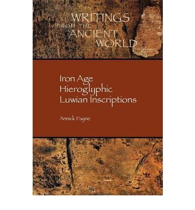 Iron Age Hieroglyphic Luwian Inscriptions (Society of Biblical Literature Writings from the Ancient World) (Paperback) - Common