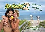Nackedei 2: Aktiv, Stark, Frech und Frei: Freikörperkultur heute - Norbert Sander