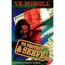 To Protect and Serve by VK Powell (2008-02-26)