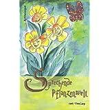 Sprechende Pflanzenwelt: Anthologie