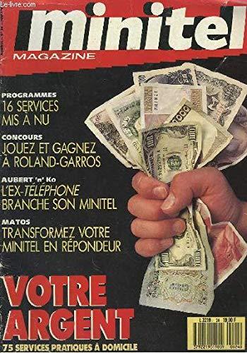Minitel magazine n°24 : votre argent, 75 services pratiques à domicile. par COLLECTIF