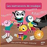 LES INSTRUMENTS DE MUSIQUE - NOUVELLE EDITION(COLL. MON PREMIER IMAGIER A ECOUTER)