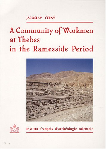 A Community Of Workmen at Thebes In the Ramesside Period
