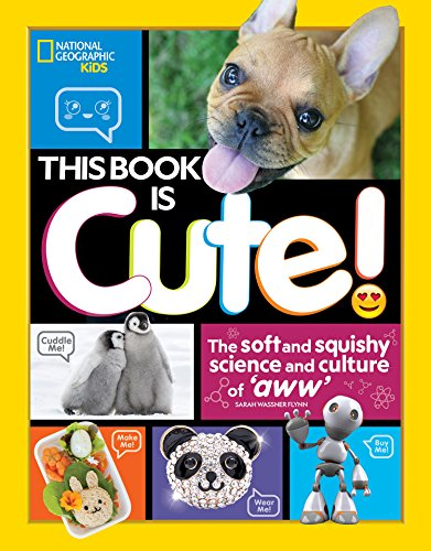 This Book is Cute: The Soft and Squishy Science and Culture of Aww (Squishy Menschlichen Körper)
