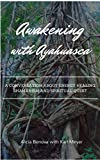 Awakening with Ayahuasca: A conversation about energy healing, shamanism and spiritual quest (English Edition)