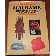 Macrame: Creative Design in Knotting ([Creative arts and crafts series])