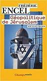 Géopolitique de Jérusalem - Flammarion - 28/02/2008