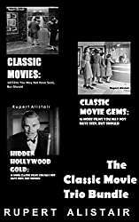 The Classic Movie Trio Bundle: Classic Movies, Classic Movie Gems and Hidden Hollywood