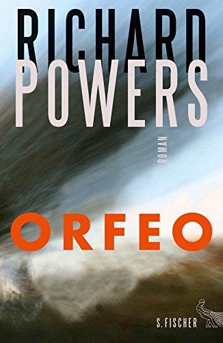 Buchseite und Rezensionen zu 'ORFEO: Roman (Literatur international)' von Richard Powers