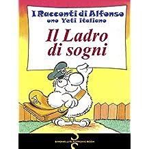 IL LADRO DI SOGNI (I Racconti di Alfonso, uno Yeti italiano Vol. 9)